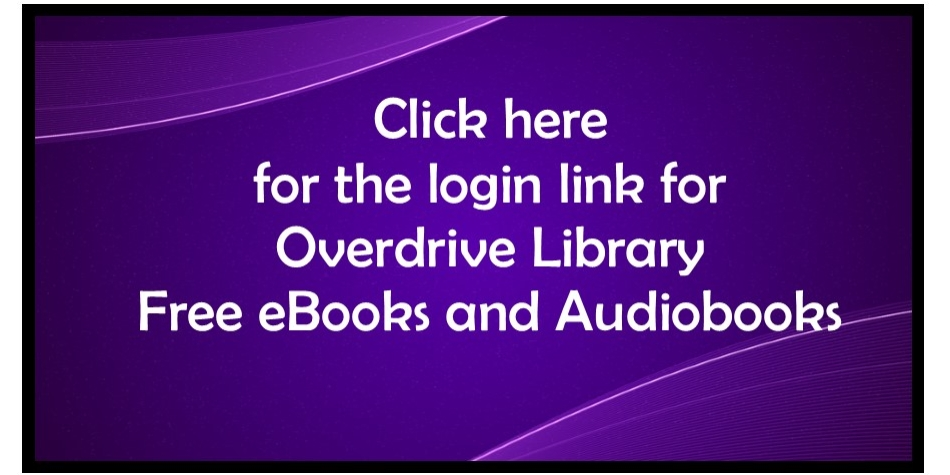 Link to Overdrive (free eBooks and Audiobooks)